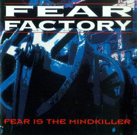 Fear Factory -  Fear Is The Mindkiller (EP) (14.04.1993)